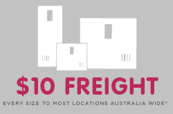 $10 Freight to Most Locations Australia Wide - T&Cs apply